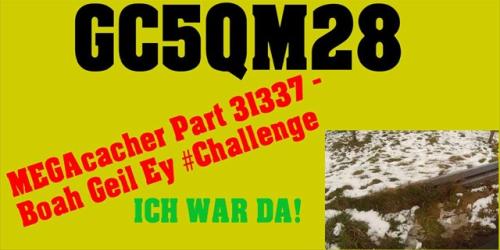 MEGAcacher Part 31337 - Boah Geil Ey #Challenge